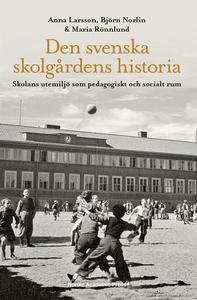 Den svenska skolgårdens historia : skolans utem