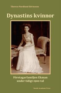 Dynastins kvinnor : företagarfamiljen Ekman und