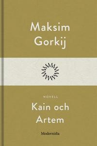 Kain och Artem (e-bok) av Maksim Gorkij