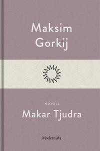Makar Tjudra (e-bok) av Maksim Gorkij