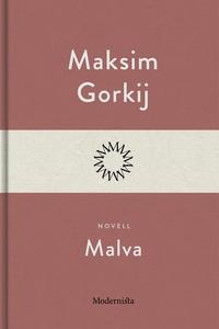 Malva (e-bok) av Maksim Gorkij