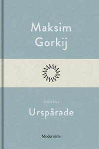 Urspårade (e-bok) av Maksim Gorkij