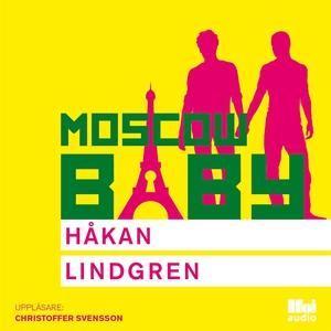 Moscow Baby (ljudbok) av Håkan Lindgren