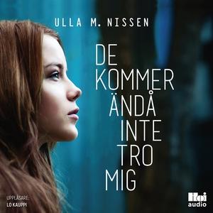 De kommer ändå inte tro mig (ljudbok) av Ulla M