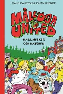 Mållösa United. Maja, Melker och matchen (e-bok