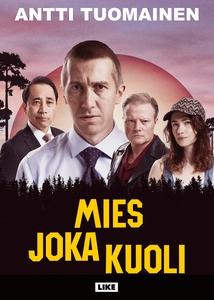 Mies joka kuoli (e-bok) av Antti Tuomainen