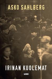 Irinan kuolemat (e-bok) av Asko Sahlberg