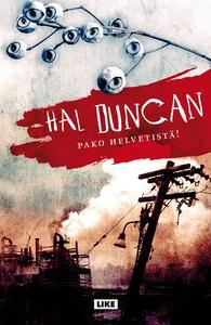 Pako helvetistä! (e-bok) av Hal Duncan