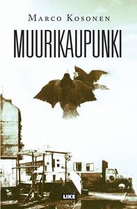Muurikaupunki (e-bok) av Marco Kosonen