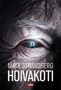 Hoivakoti (e-bok) av Mats Strandberg