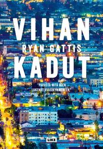 Vihan kadut (e-bok) av Ryan Gattis