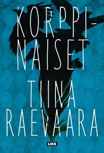 Korppinaiset (e-bok) av Tiina Raevaara