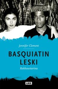 Basquiatin leski - rakkaustarina (e-bok) av Jen