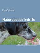 Naturopatiaa koirille: Ravitsemus ja yrttilääkintä itsehoidossa