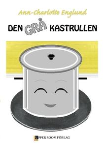 Den grå kastrullen (e-bok) av Ann-Charlotte Eng