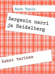Bergenin narri ja Heidelberg: Kaksi tarinaa (e-