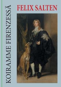 Koiramme Firenzessä: Kertomus (e-bok) av Felix