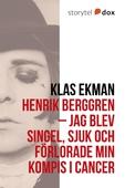 Henrik Berggren - Jag blev singel, sjuk och förlorade min kompis i cancer