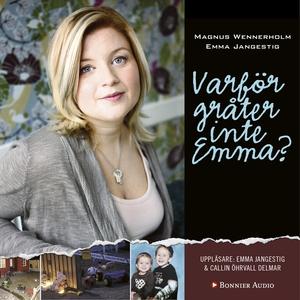 Varför gråter inte Emma? (ljudbok) av Magnus We