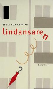 Lindansaren (e-bok) av Elsie Johansson