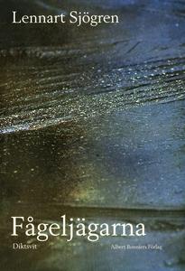 Fågeljägarna : Diktsvit (e-bok) av Lennart Sjög