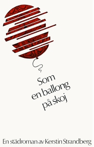 Som en ballong på skoj : En städroman (e-bok) a