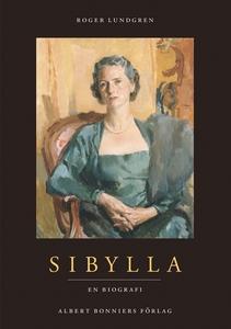 Sibylla : En biografi (e-bok) av Roger Lundgren