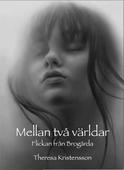 Mellan två världar Flickan från Brogårda