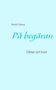 På begäran: Dikter om livet (e-bok) av Pentti F
