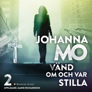 Vänd om och var stilla (ljudbok) av Johanna Mo