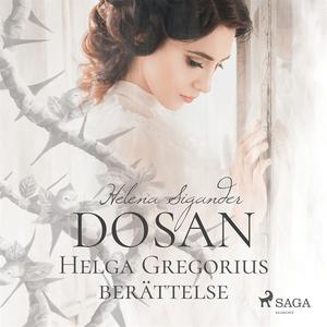 Dosan: Helga Gregorius berättelse (ljudbok) av