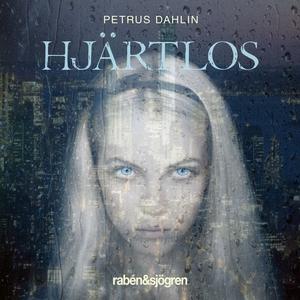 Hjärtlös (ljudbok) av Petrus Dahlin