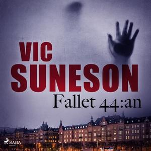 Fallet 44:an (ljudbok) av Vic Suneson