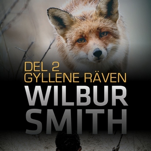 Gyllene räven del 2 (ljudbok) av Wilbur Smith