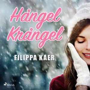 Hångel krångel (ljudbok) av Filippa Kaer