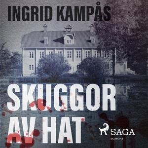 Skuggor av hat (ljudbok) av Ingrid Kampås