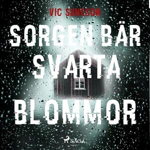Sorgen bär svarta blommor (ljudbok) av Vic Sune