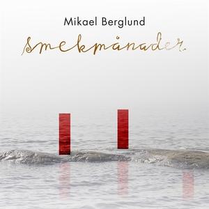 Smekmånader (ljudbok) av Mikael Berglund