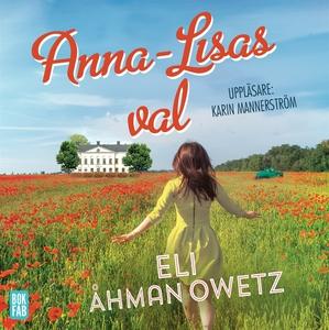 Anna-Lisas val (ljudbok) av Eli Åhman Owetz