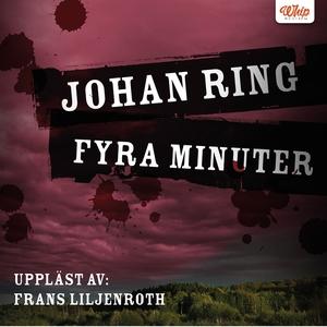 Fyra minuter (ljudbok) av Johan Ring
