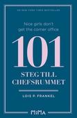 Nice girls don´t get the corner office: 101 steg till chefsrummet
