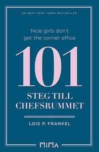 Nice girls don´t get the corner office: 101 ste
