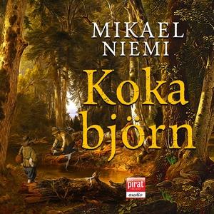 Koka björn (ljudbok) av Mikael Niemi