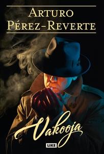 Vakooja (e-bok) av Arturo Pérez-Reverte
