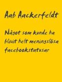 Något som kunde ha blivit helt meningslösa facebookstatusar: Del 1, september 2017