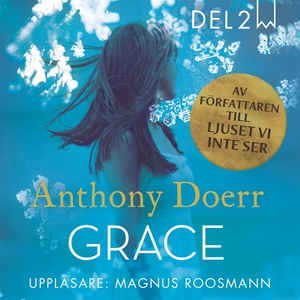 Grace, del 2 (ljudbok) av Anthony Doerr