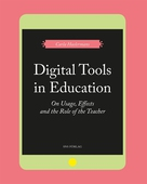 Digital Tools in Education. On Usage, Effects, and the Role of the Teacher