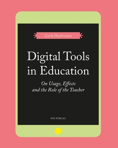 Digital Tools in Education. On Usage, Effects,