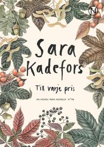 Till varje pris (e-bok) av Sara Kadefors