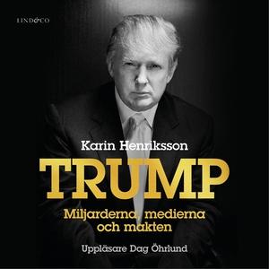 Trump - Miljarderna, medierna och makten (ljudb